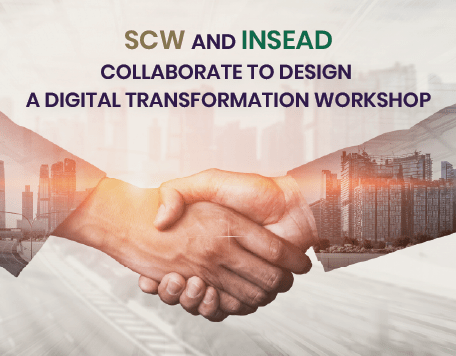SCW and INSEAD collaborate to design a Digital Transformation Workshop